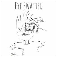 Eye Swatter